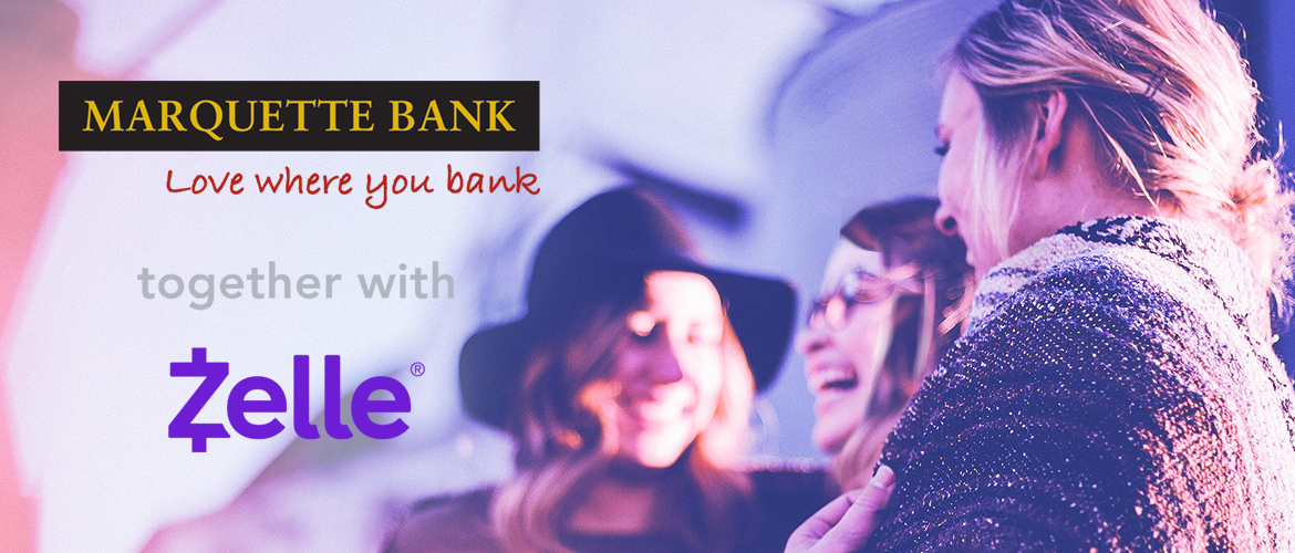 Marquette Bank Together with Zelle